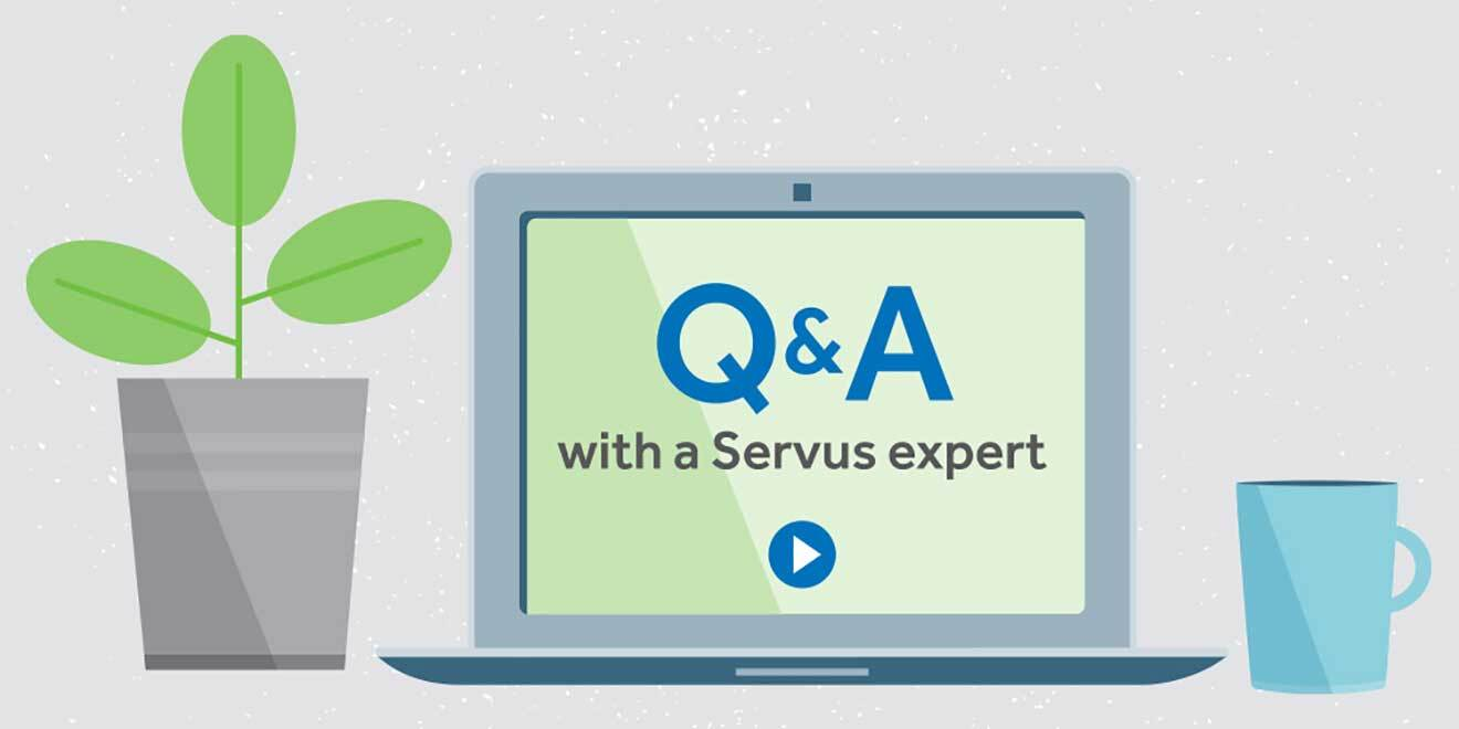 "Simple illustration of a laptop with dark blue letters reading ""Q&A with a Servus expert"" and a play button (white triangle inside a blue filled circle). The laptop has a plant to its left and a coffee mug to its right. Questions and answers."